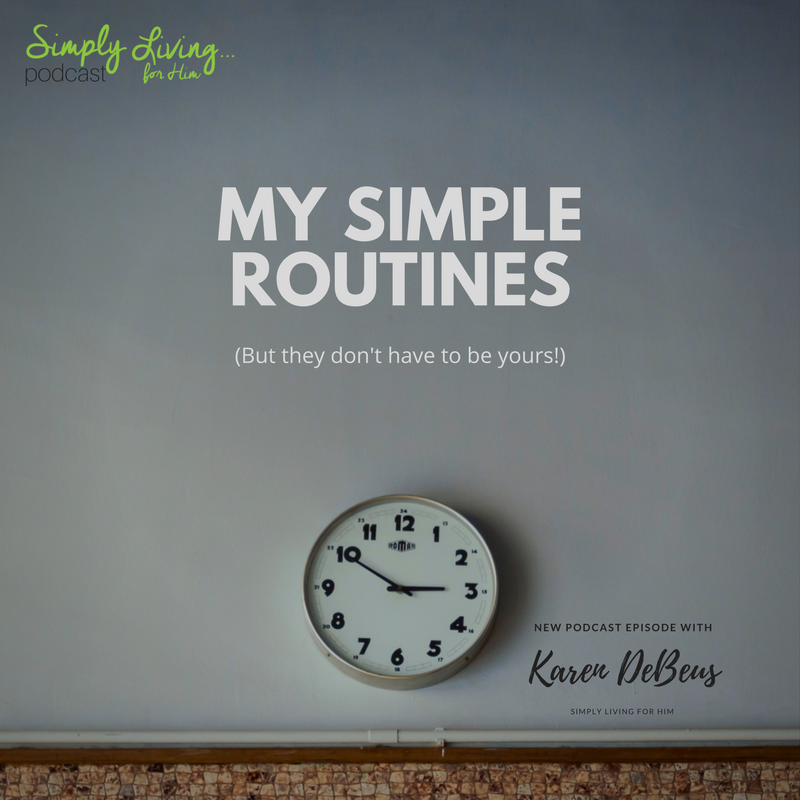 My simple routines podcast ep 63 simply living for him for Simply simple