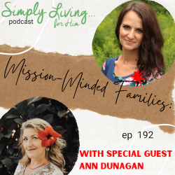 Mission-Minded Families With Ann Dunagan//ep 192