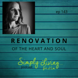 Renovation: Of the Heart and Soul • ep 143