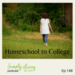 Homeschool to College  • ep 148