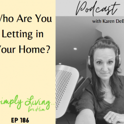 Who Are You Letting in Your Home? // ep 186